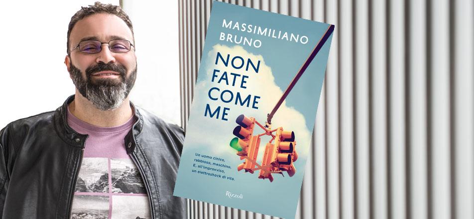 NON FATE COME ME il primo romanzo di Massimiliano Bruno